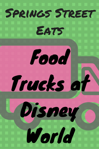 Springs Street Eats is a unique and fun event features food trucks at Disney Springs