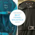 BEST TRAVEL BACKPACK OSPREY BACKPACKS SHOOTOUT