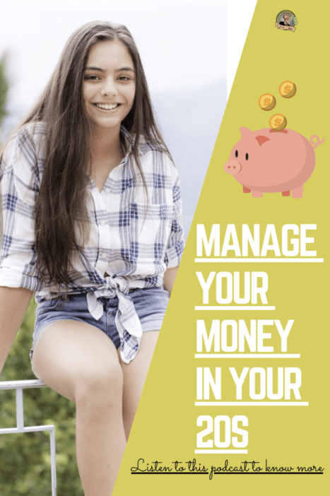 How to manage your money in your 20s? Listen to this Podcast and start developing the right money habits and career choices #personalfinance #frugal #frugalliving #savingmoney #millennial #savemoney #payyourselffirst #careerchoices