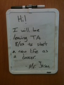 Notes from the other teacher living in the dorms with me. He lefts dozens of these