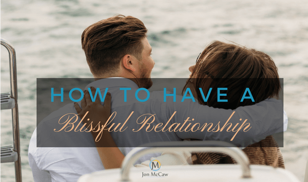 4 Steps Toward A Blissful Relationship