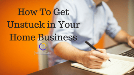 how-to-get-unstuck-in-home-business