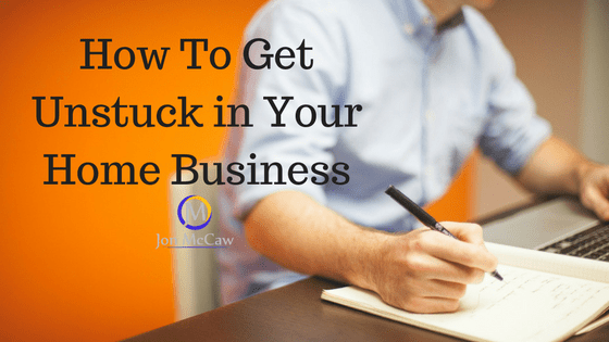 How To Get Unstuck In Business, Online or Offline