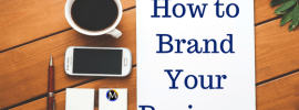 how to brand yourself even when you're brand new