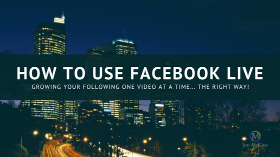 How To Use Facebook Live To Better Engage Your Followers