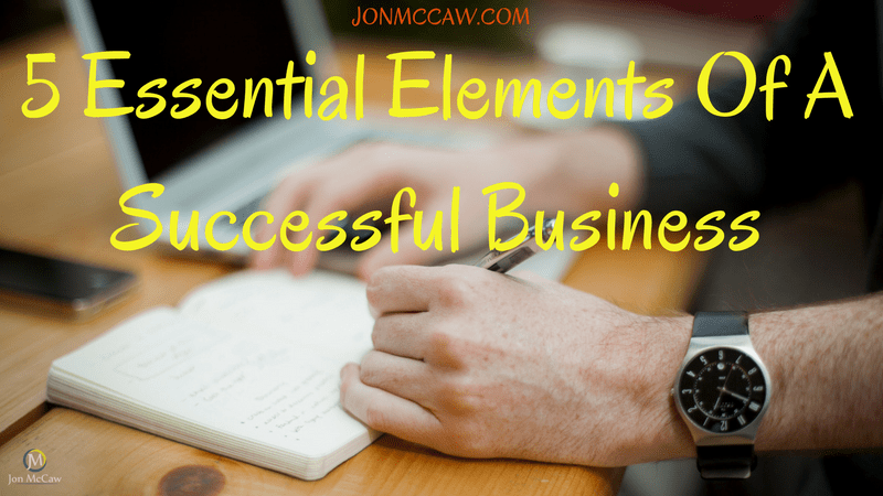 Essential Elements Of A Successful Business