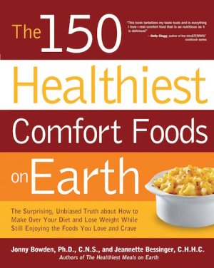 The 150 Healthiest Comfort Foods on Earth - Book Cover