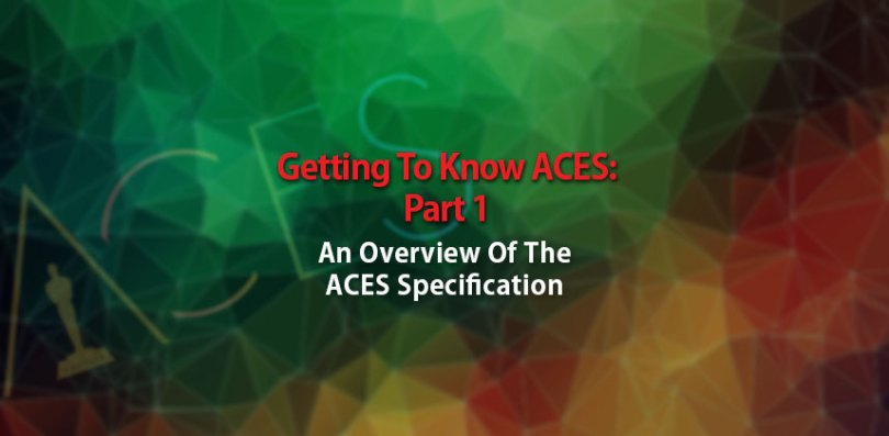 understanding ACES colour workflow