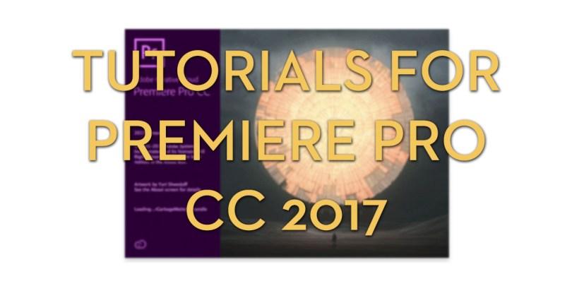 Premiere pro CC 2017 tutorials