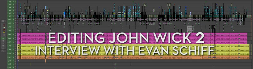 editing john wick 2 interview with Evan Schiff