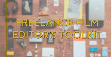 freelance film editors toolkit