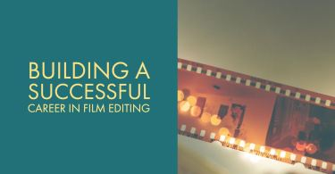 how to build a career as a film editor