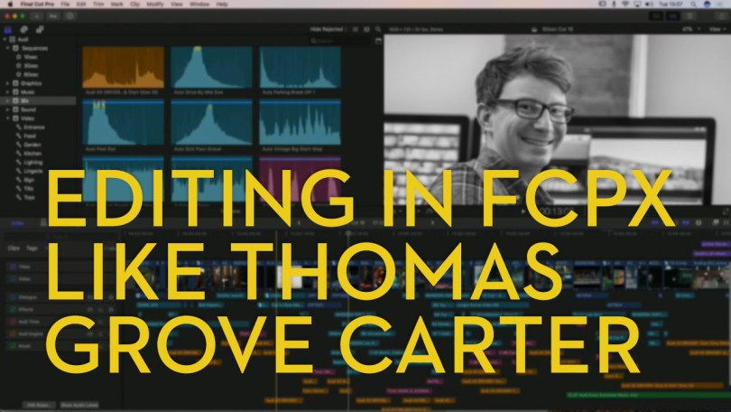 editing in fcpx like thomas grove carter