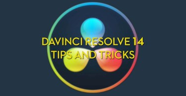 DaVinci Resolve 14 Color Grading Tips and Tricks