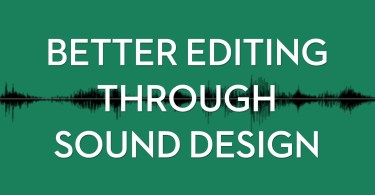 Better editing through sound design