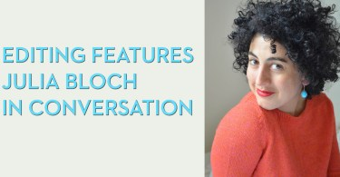 Editing Features with Julia Bloch