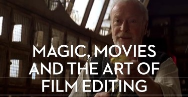 Magic, Movies and the art of film editing explored