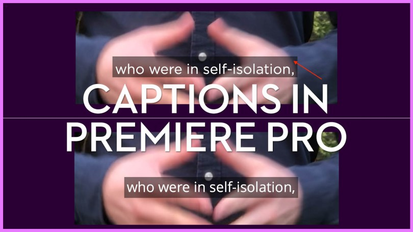 working with captions in premiere pro and solving common problems