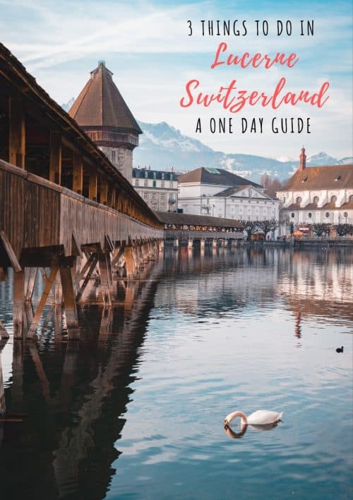 switzerland itinerary, things to do in lucerne, things to do in luzern, what to do in lucerne, things to do in lucerne switzerland, places to visit in lucerne, one day in lucerne, lucerne things to do, chapel bridge lucerne