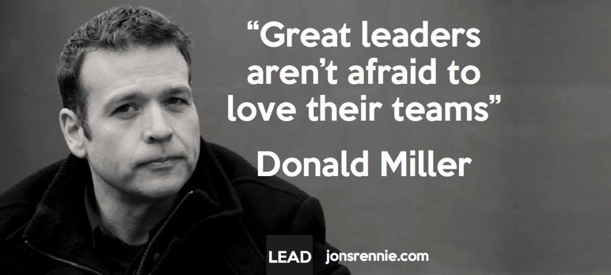 Great Leaders Aren't Afraid to Love Their Teams