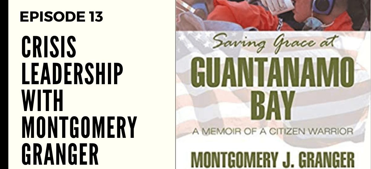 Deep Leadership Episode 13: Crisis Leadership with Montgomery Granger