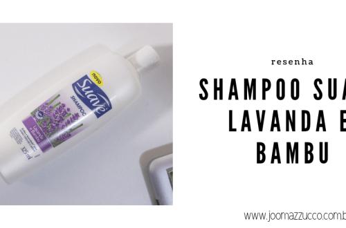 Elegance Functionality 82 - Testei: Shampoo Suave Lavanda e Bambu
