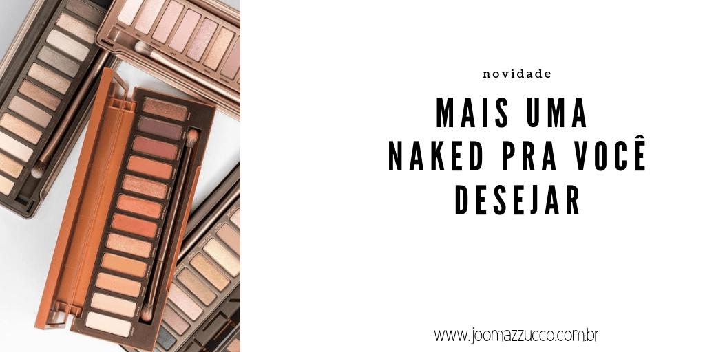 Elegance Functionality 27 - Mais uma Naked pra desejar - A Naked Reloaded