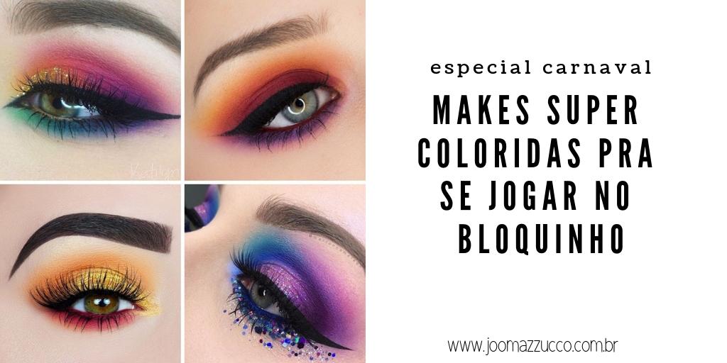 Elegance Functionality 6 - Makes Super Coloridas pra Inspirar pro Carnaval já!