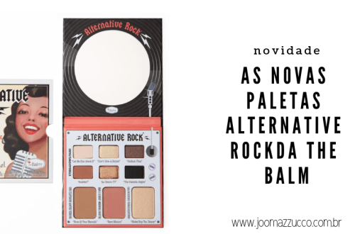 Elegance Functionality 8 - As Novas Paletas Alternative Rock Volumes 1 e 2 da theBalm estreiam no Brasil