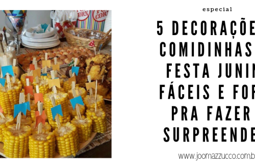 Elegance Functionality 18 - 5 Decorações e Comidinhas de Festa Junina Fáceis e Fofas