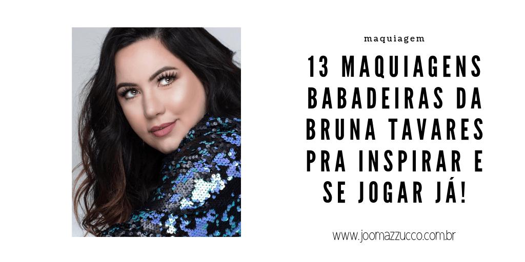 Elegance Functionality 9 - 13 Makes da Bruna Tavares pra Inspirar