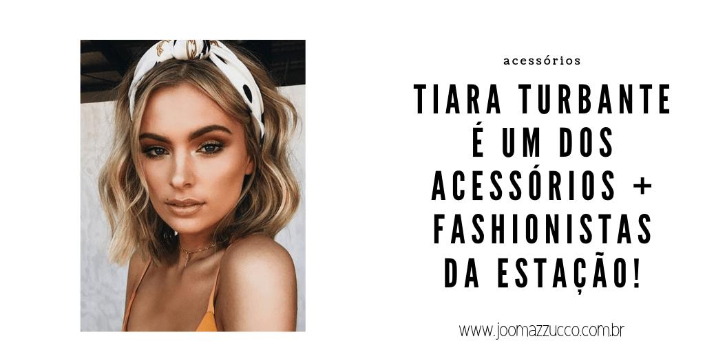 Elegance Functionality - + um Acessório Tendência: a Tiara Turbante
