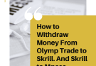 How to Withdraw Money From Olymp Trade to Skrill. And Skrill to Mpesa