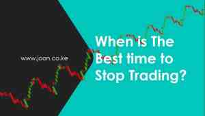 When is the best time to stop trading?