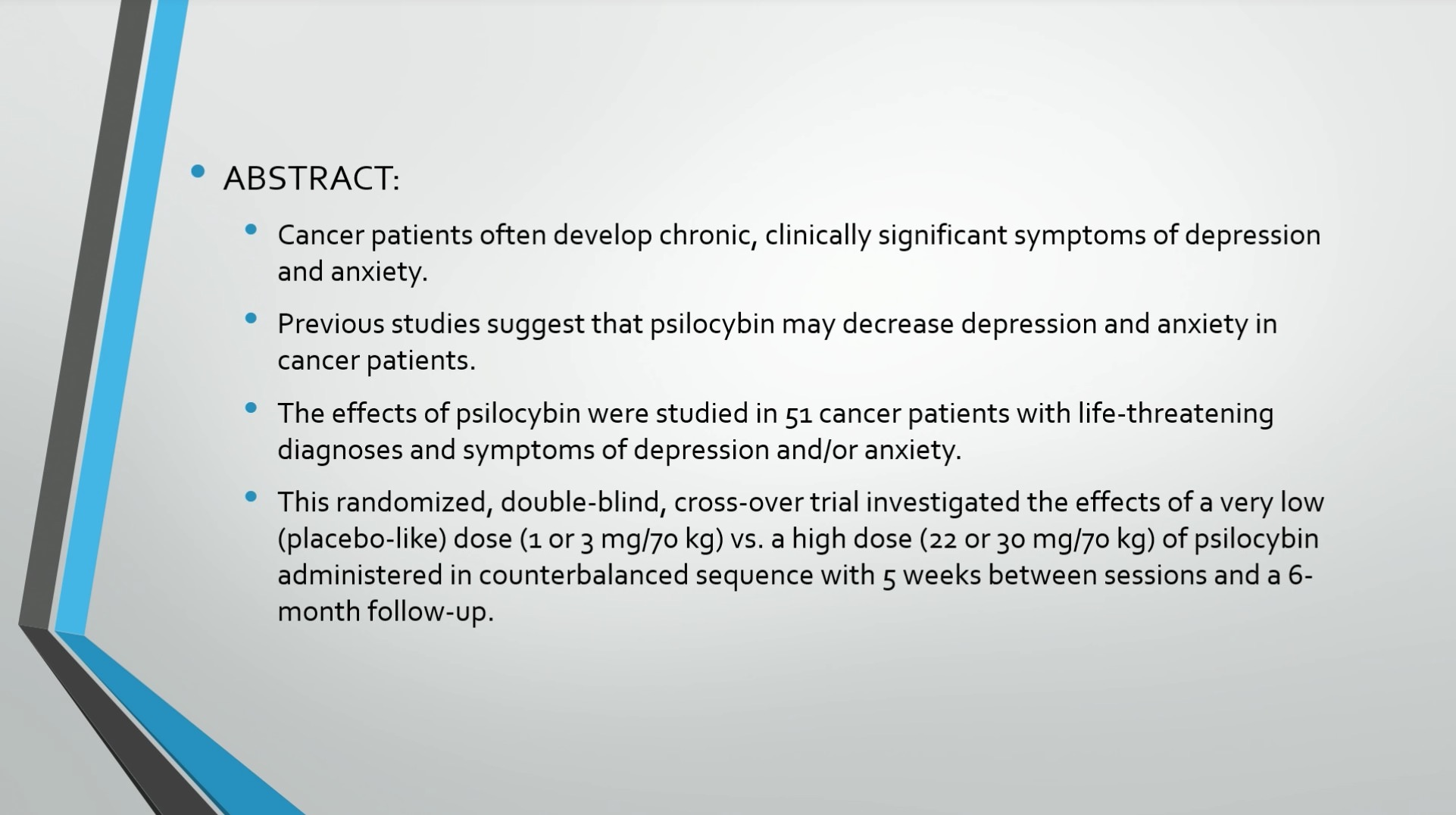 """In this experiment, he gave psilocybin to people who were dying of cancer.  """"Cancer patients often develop chronic, clinically significant symptoms of  ..."""