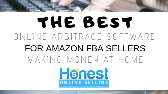 The Best Online Arbitrage Software For Amazon FBA Sellers Making Money At Home