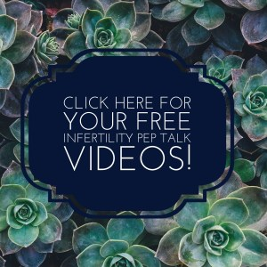 Tag that says infertility pep talk video with succulents around it. If you are struggling with infertility watch these videos by laura jordan on this topic. If you're looking for therapy for infertility, Jordan Therapy Services can help with online therapy.