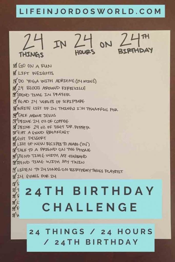 24th Birthday Challenge 24 Things 24 Hours 24th Birthday Jordo S World