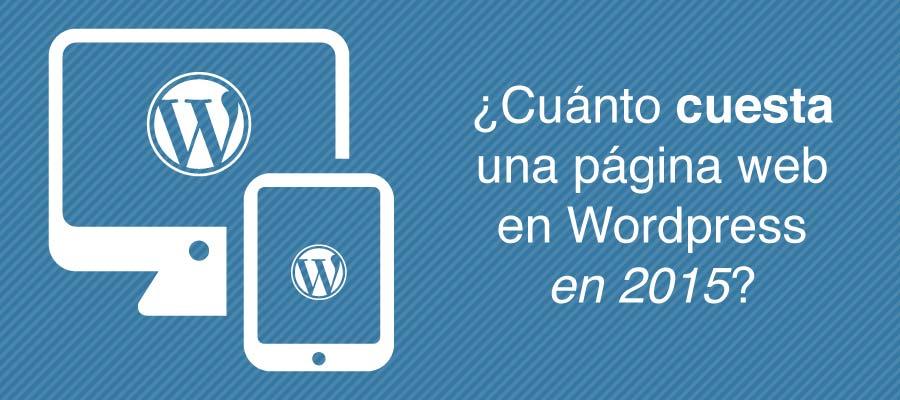 ¿Cuánto cuesta una página web en Wordpress en 2015?