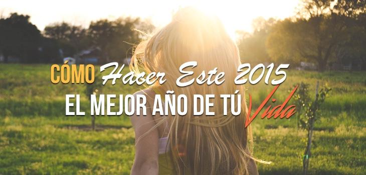 EP 09: Cómo Hacer Este 2015 El Mejor Año De Tú Vida