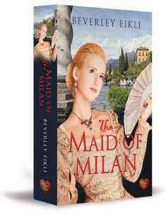 The Maid of Milan by Beverley Eikli