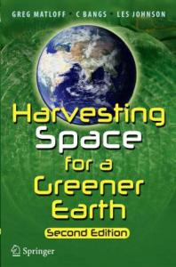 Harvesting Space for a Greener Earth by Greg Matloff, C. Bangs, & Les Johnson