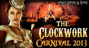 The Clockwork Carnival 2013 - hosted by Once Upon A Time