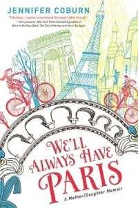"Blog Book Tour | An author interview & a book review: the ""We'll Always Have Paris"" blog tour featuring Francophile Jennifer Coburn!"