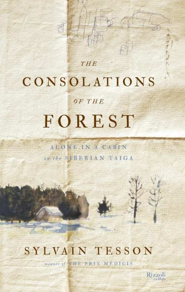 The Consolations of the Forest by Sylvain Tesson
