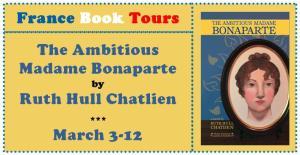 The Ambitious Madame Bonaparte Tour via France Book Tours