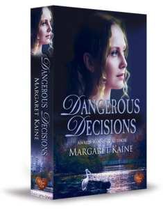 Dangerous Decisions by Margaret Kaine