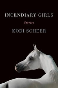 Incendiary Girls by Kodi Scheer