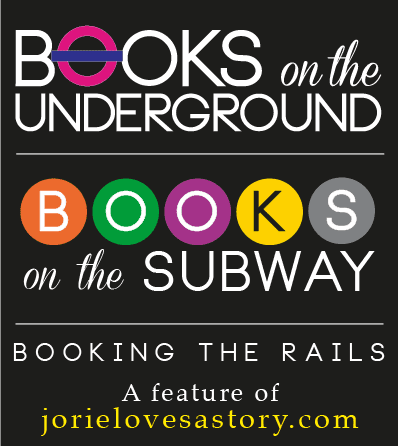 Books on the Underground; Books on the Subway; Jorie Loves A Story: Booking the Rails