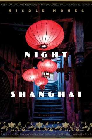 Night in Shanghai by Nicole Mones